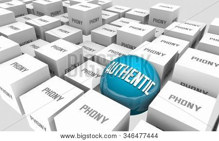 Authentic or Phony Original Real Sincerity Unique Different 3d Illustration stock photo