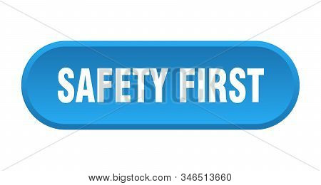 safety first button. safety first rounded blue sign. safety first stock photo
