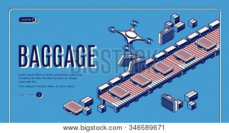 Baggage in airport conveyor isometric landing page. Drones loading luggage on belt for passengers claim. Travel bags delivering with copters in terminal. 3d web banner template, line art stock photo
