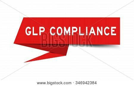 Red color paper speech banner with word GLP (Good Laboratory Practice) compliance on white background stock photo