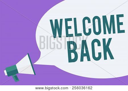Writing note showing Welcome Back. Business photo showcasing Warm Greetings Arrived Repeat Gladly Accepted Pleased Megaphone loudspeaker speech bubble important message speaking loud. stock photo