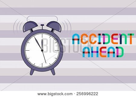 Handwriting text Accident Ahead. Concept meaning Unfortunate event Be Prepared Detour Avoid tailgating stock photo