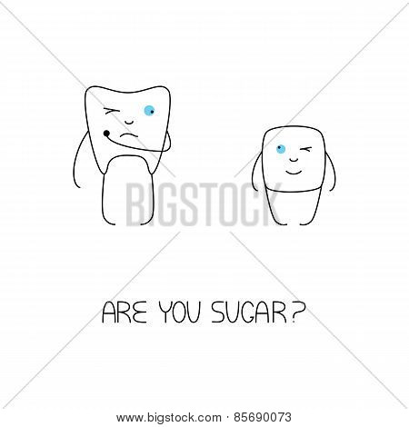 Cute white tooth holding caries hole with one hand screwing up one eye and looking at sugar cube with another. Sugar cube looking at tooth with one blue eye and winking with another.