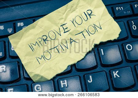 Text sign showing Improve Your Motivation. Conceptual photo Boost your self drive Enhance Motives and Goals stock photo