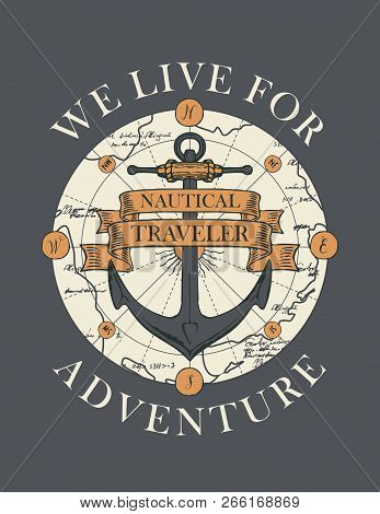 Retro banner with ship anchor, map, ribbons and with words We live for adventure. Vector illustration, logo or t-shirt design on the theme of travel, adventure and discovery stock photo