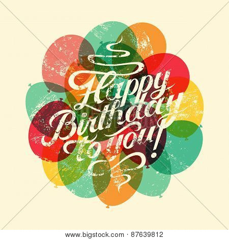Happy Birthday to you! Typographical retro grunge Birthday Card. Vector illustration.
