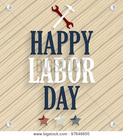 Happy Labor Day. Wooden background
