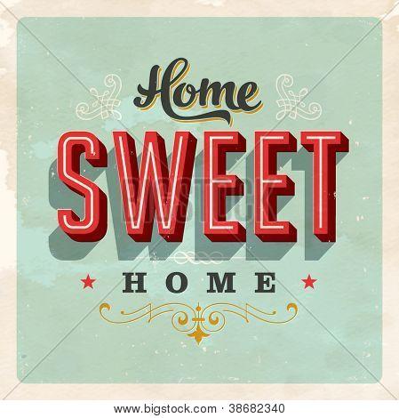 Signe vintage home sweet home - vecteur eps10. effets grunge peuvent être facilement enlevés pour une nouvelle marque, c