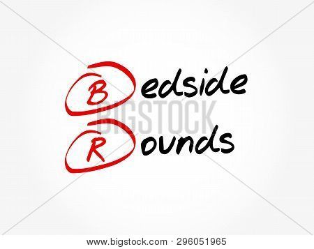 BR - Bedside Rounds acronym, concept background stock photo