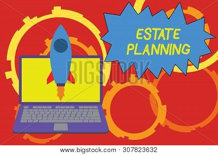 Conceptual hand writing showing Estate Planning. Business photo showcasing The analysisagement and disposal of that demonstrating s is estate Launching rocket up laptop Startup Developing goal objective. stock photo