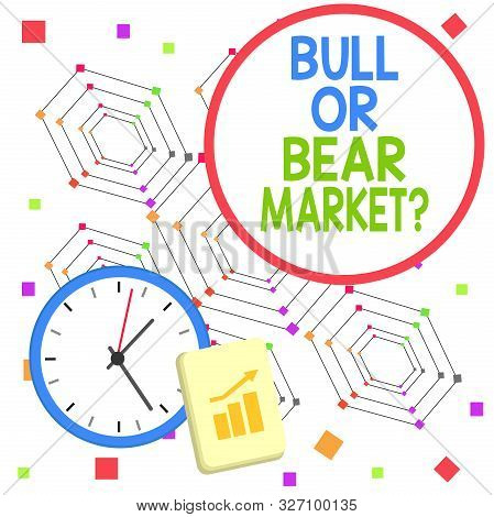 Handwriting text Bull Or Bear Market Question. Concept meaning asking someone about his marketing method Layout Wall Clock Notepad with Escalating Bar Graph and Arrow Pointing Up. stock photo
