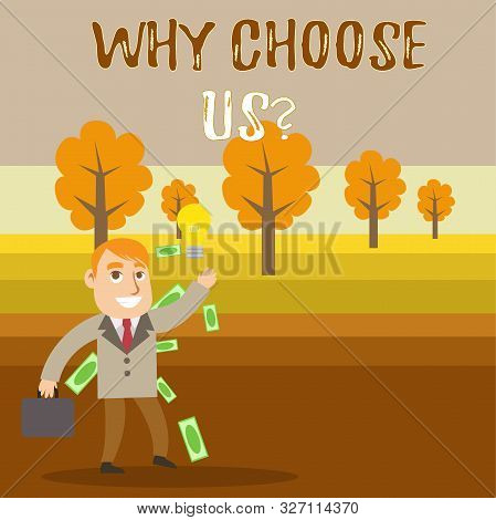 Conceptual hand writing showing Why Choose Us Question. Business photo text Reasons for choosing our brand over others arguments Successful Businessman Generating Idea or Finding Solution. stock photo