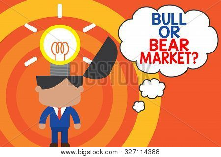 Word writing text Bull Or Bear Market Question. Business concept for asking someone about his marketing method Standing successful man suit necktie surging brilliant innovative solutions. stock photo