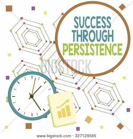 Handwriting text Success Through Persistence. Concept meaning never give up in order to reach achieve dreams Layout Wall Clock Notepad with Escalating Bar Graph and Arrow Pointing Up. stock photo