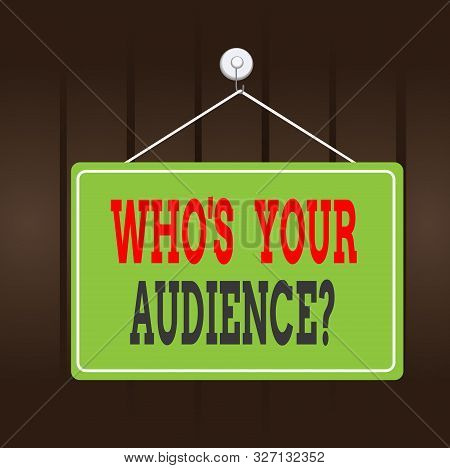 Writing note showing Who S Your Audience Question. Business photo showcasing asking someone about listeners category Coaching Memo reminder empty board attached background rectangle. stock photo