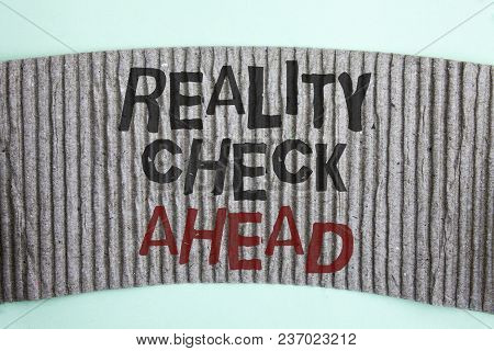 Handwriting text Reality Check Ahead. Concept meaning Unveil truth knowing actuality avoid being sceptical written Cardboard piece the plain background. stock photo