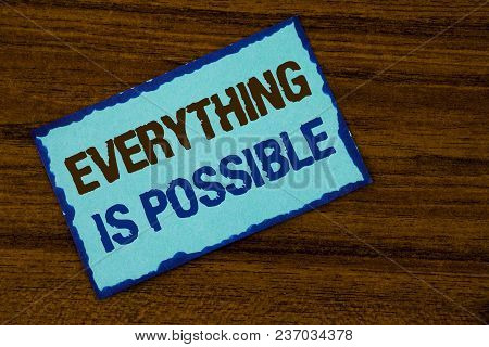 Text Sign Showing Everything Is Possible. Conceptual Photo All You Think Or Dream Can Become True Op