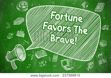 Fortune Favors The Brave on Speech Bubble. Cartoon Illustration of Screaming Mouthpiece. Advertising Concept. stock photo