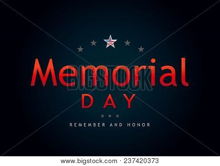 Memorial Day remember and honor banner. Memorial Day lettering vector template with text on dark background stock photo