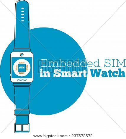 eSIM card chip sign on smart watch screen. Embedded SIM concept. New mobile communication technology vector illustration in flat style. stock photo