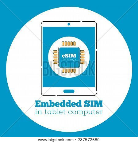 eSIM card chip sign on tablet computer screen. Embedded SIM concept. New mobile communication technology vector illustration in flat style. stock photo