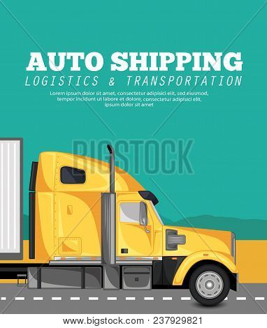 Auto shipping banner with container truck on the highway. Commercial cargo trucking, freight delivery concept. Logistic and transportation industry, goods country distribution vector illustration. stock photo