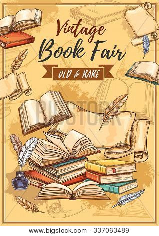 Vintage books fair and literature festival sketch poster. Vector book store and study or education books fair, antiquarian poems and novels, ancient paper scrolls with retro ink and quill pen stock photo