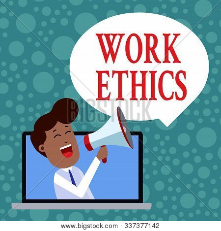 Handwriting text Work Ethics. Concept meaning A set of values centered on the importance of doing work Man Speaking Through Laptop into Loudhailer Blank Speech Bubble Announce. stock photo