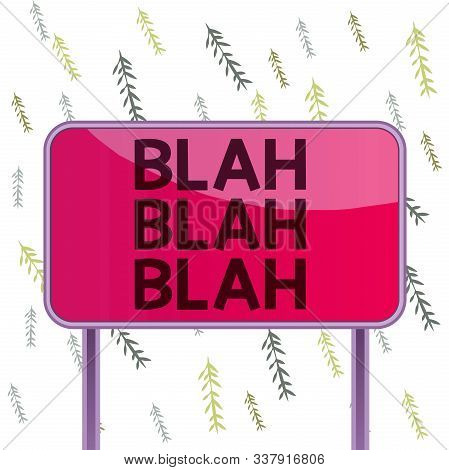 Handwriting text Blah Blah Blah. Concept meaning Talking too much false information gossips nonsense speaking Board ground metallic pole empty panel plank colorful backgound attached. stock photo