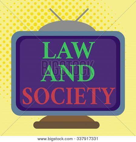 Word writing text Law And Society. Business concept for Address the mutual relationship between law and society Square rectangle old multicoloured painting television picture wood design. stock photo