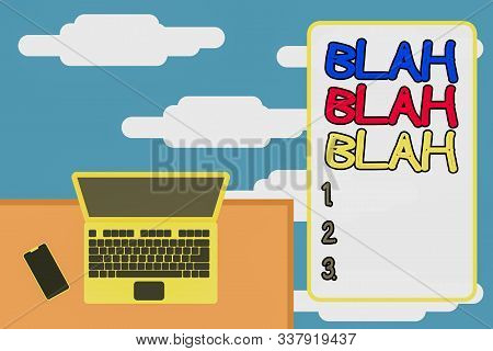 Word writing text Blah Blah Blah. Business concept for Talking too much false information gossips nonsense speaking Upper view office working place laptop lying wooden desk smartphone side. stock photo