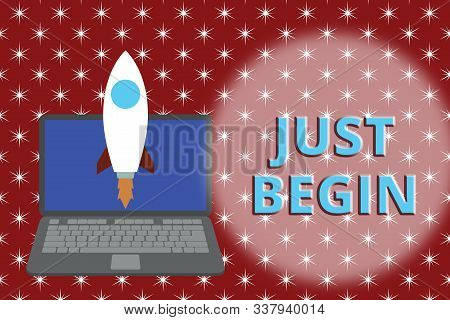 Word writing text Just Begin. Business concept for to start to happen Begin to do something in business or a job Launching rocket up laptop . Startup project. Developing goal objectives. stock photo