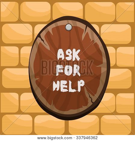 Handwriting text writing Ask For Help. Concept meaning Request to support assistance needed Professional advice Oval plank rounded pinned wooden board circle shaped wood nailed background. stock photo