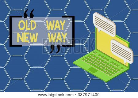 Text sign showing Old Way New Way. Conceptual photo The different way to fulfill the desired purposes Laptop receiving sending information conversation texting internet wireless. stock photo