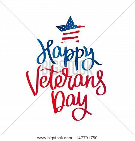 Happy Veterans Day. The trend calligraphy. Vector illustration on white background. The star of the American flag. Great holiday gift card.