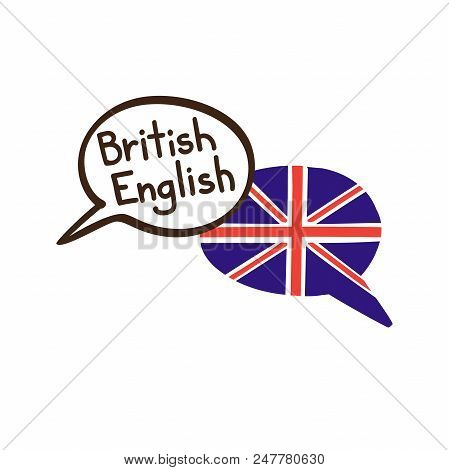 British English. Vector illustration of hand drawn doodle speech bubbles with a national flag of the UK and hand written name of the language. Linguistic course or translation agency design stock photo