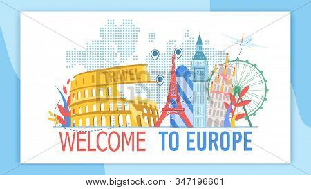 Welcome to Europe, Travel Agency, Touristic Service, Tour on Attractions Trendy Flat Vector Advertising Banner, Promo Poster. European Cities Famous Architectural, Historical Attractions Illustration stock photo