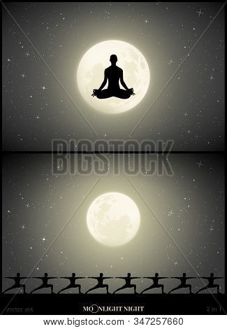 Set of vector illustration with silhouettes of people doing yoga on moonlit night. Yoga girl in lotus pose. Yogis in warrior pose. Full moon in starry sky stock photo