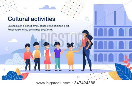 Cultural Activities for Schoolchildren Trendy Flat Vector Banner, Poster Template. Female Teacher, Excursion Guide Showing Historical, Architectural Attraction, Ancient Building for Kids Illustration stock photo