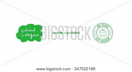 Set of various signs on vegan theme. Be Kind go Vegan handwritten title on green cloud sticker. Be KIND equally go VEGAN title. Be Kind go Vegan green line style circle sticker. Vector illustration. stock photo