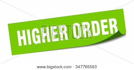 higher order sticker. higher order square sign. higher order. peeler stock photo