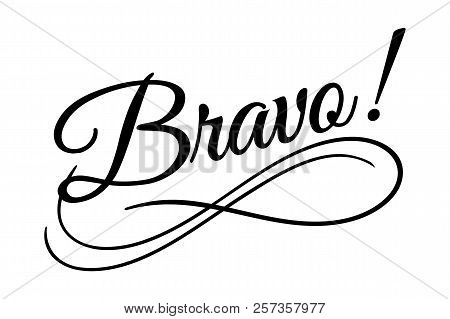Bravo sign. Vector illustration. Beautiful typography banner lettering word text vector design. Greeting invite poster card hand drawn ink black art brush white isolated background stock photo