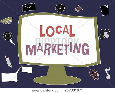 Writing note showing Local Marketing. Business photo showcasing A local business where a product buy and sell in area base stock photo