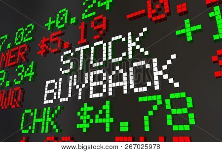 Stock Buyback Market Ticker Prices Share Repurchase 3d Illustration stock photo