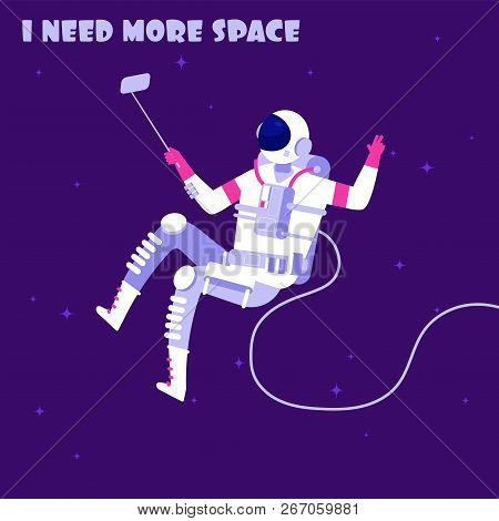 Astronaut in weightless. Spaceman in outer space. I need more space astronautics vector concept. Illustration of spacewalker exploration make photo selfie stock photo