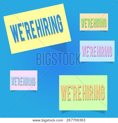 Conceptual hand writing showing WE are RE HIRING. Business photo showcasing Need to employ someone Job vacancy Recruiting analysispower stock photo