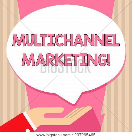 Handwriting text Multichannel Marketing. Concept meaning Interacting with customers via multiple channels Palm Up in Supine Position for Donation Hand Sign Icon and Speech Bubble. stock photo