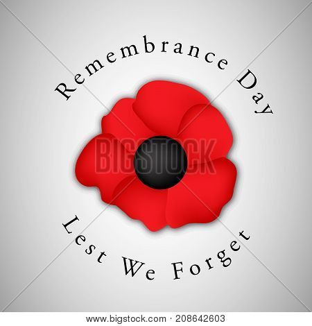illustration of poppy flower with Remembrance Day Lest We Forget text on the occasion of Remembrance Day