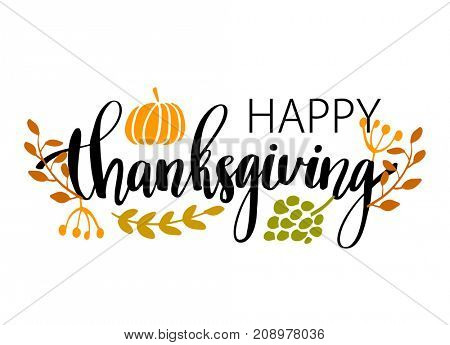 Hand drawn Happy Thanksgiving typography poster. Celebration quote