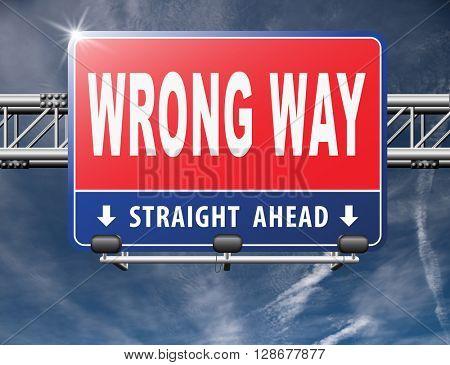 wrong way big mistake turn back road sign billboard stock photo